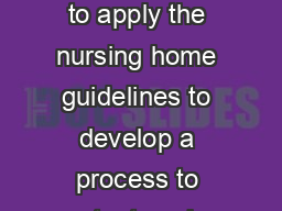 Objectives Describe how to apply the nursing home guidelines to develop a process to protect worker