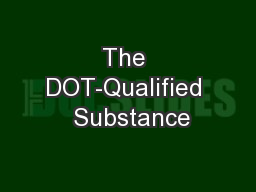 The DOT-Qualified  Substance