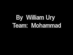 By  William Ury Team:  Mohammad