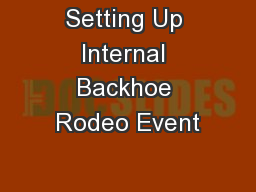Setting Up Internal Backhoe Rodeo Event
