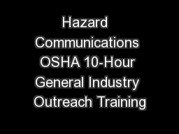 Hazard  Communications OSHA 10-Hour General Industry Outreach Training