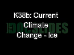 K38b: Current Climate Change - Ice
