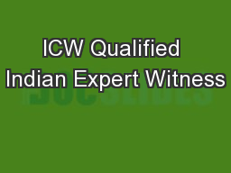 ICW Qualified Indian Expert Witness