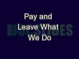 Pay and Leave What We Do
