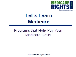 Let's Learn  Medicare Programs that Help Pay Your Medicare Costs