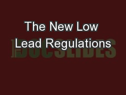 The New Low Lead Regulations PowerPoint PPT Presentation
