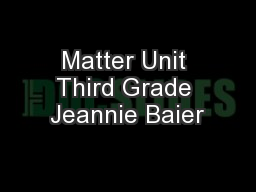 Matter Unit Third Grade Jeannie Baier