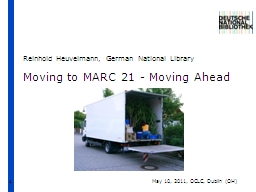 1 Moving   to  MARC 21 -