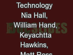 Music & Technology  Nia Hall,  William Hand,  Keyachtta  Hawkins,  Matt Ross PowerPoint PPT Presentation