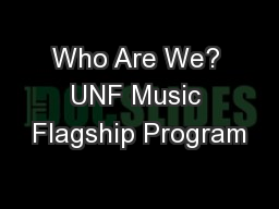 Who Are We? UNF Music Flagship Program