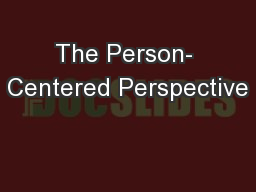 The Person- Centered Perspective