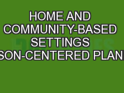 HOME AND COMMUNITY-BASED SETTINGS PERSON-CENTERED PLANNING