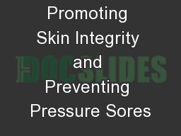 Promoting Skin Integrity and Preventing Pressure Sores