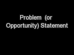 Problem  (or Opportunity) Statement
