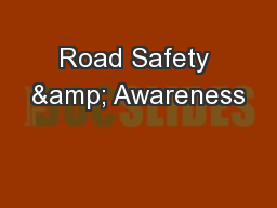 Road Safety & Awareness