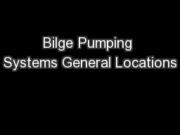 Bilge Pumping Systems General Locations