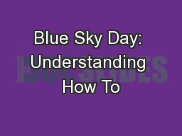Blue Sky Day: Understanding How To