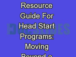 An Overview of: � A Resource Guide For Head Start Programs: Moving Beyond a Culture of Compliance