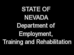 STATE OF NEVADA Department of Employment, Training and Rehabilitation