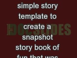 Summer Fun! This is a simple story template to create a snapshot story book of fun that was had ove