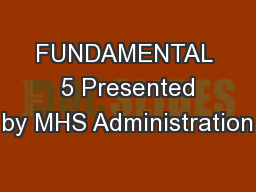 FUNDAMENTAL  5 Presented by MHS Administration
