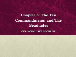 Chapter 8: The Ten Commandments and The Beatitudes PowerPoint PPT Presentation