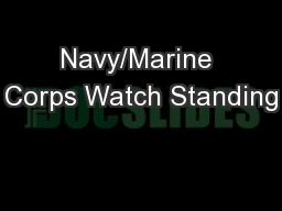 Navy/Marine Corps Watch Standing PowerPoint PPT Presentation