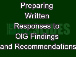 Preparing Written Responses to OIG Findings and Recommendations PowerPoint PPT Presentation
