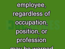 Disciplinary Action Any employee, regardless of occupation, position, or profession may be warned,