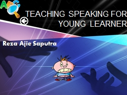 TEACHING SPEAKING FOR YOUNG LEARNER PowerPoint PPT Presentation