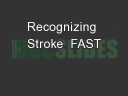 Recognizing Stroke  FAST PowerPoint PPT Presentation