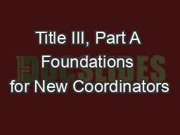 Title III, Part A Foundations for New Coordinators