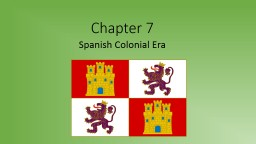 Chapter 7 Spanish Colonial Era