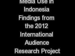 Media Use in Indonesia Findings from the 2012 International Audience Research Project