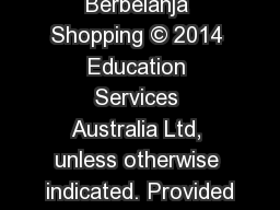 Berbelanja Shopping © 2014 Education Services Australia Ltd, unless otherwise indicated. Provided