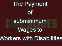 The Payment of subminimum Wages to Workers with Disabilities