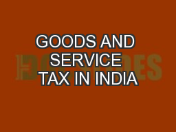 GOODS AND SERVICE TAX IN INDIA