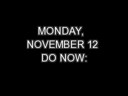 MONDAY,  NOVEMBER 12 DO NOW: