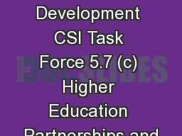 Retention and Development CSI Task Force 5.7 (c) Higher Education Partnerships and