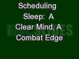 Scheduling  Sleep:  A Clear Mind, A Combat Edge