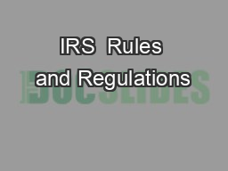IRS  Rules and Regulations