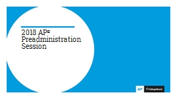 2018 AP ®  Preadministration Session