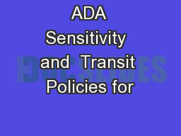 ADA Sensitivity  and  Transit Policies for