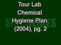 Tour Lab Chemical Hygiene Plan (2004), pg. 2