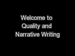 Welcome to Quality and Narrative Writing PowerPoint PPT Presentation