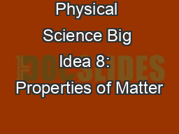 Physical Science Big Idea 8:  Properties of Matter