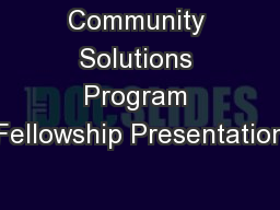 Community Solutions Program Fellowship Presentation