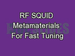 RF SQUID Metamaterials For Fast Tuning PowerPoint PPT Presentation