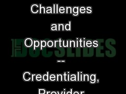 Managed Care Challenges and Opportunities -- Credentialing, Provider Enrollment &