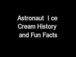 Astronaut  I ce Cream History and Fun Facts PowerPoint PPT Presentation